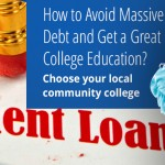 How to Avoid Massive  Debt AND Get a Great College Education? Choose your local community college