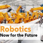 Robotics Now for the Future